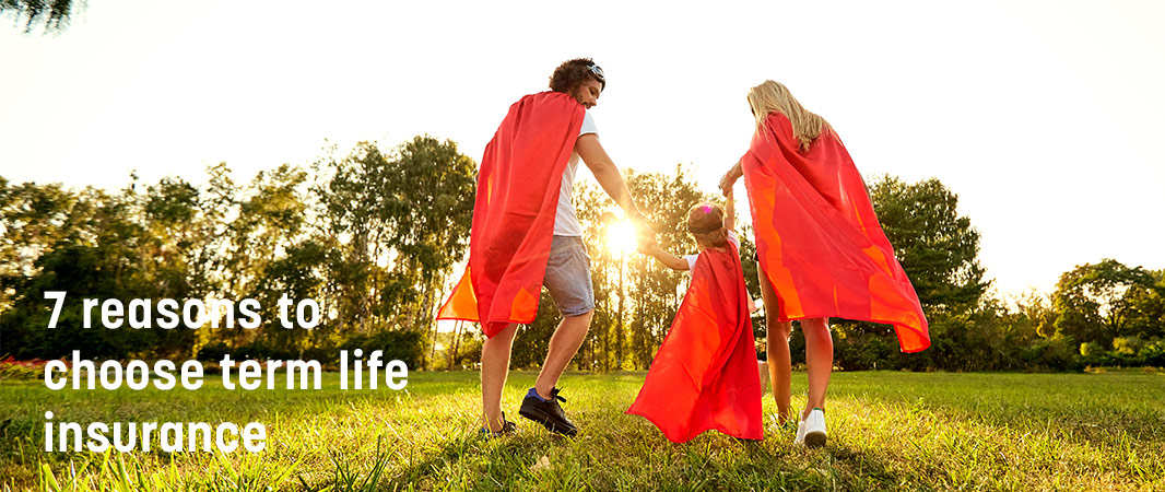 Article : 7 reasons to choose term life insurance